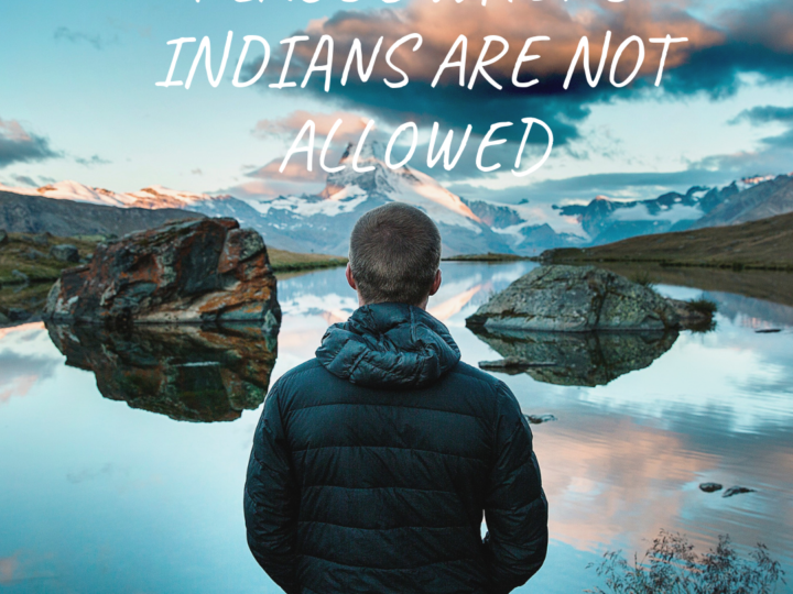7 places in India where Indians are not allowed